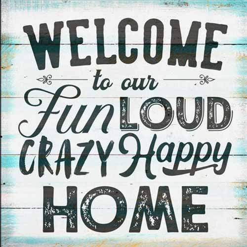 Welcome to our fun loud crazy happy home saying diamond painting kit